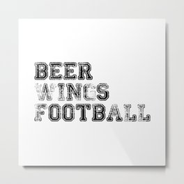 Beer wings football. Football, American football, father's day, football shirt, football mom Metal Print