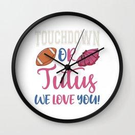 Touchdown Or Tutus We Love You Biggest Fan Football Shirt For Football T-Shirt Design Team Block Wall Clock