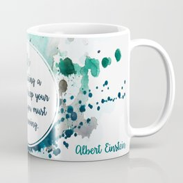 Albert Einstein's quote Coffee Mug