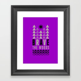 Brave the Woods  Case Framed Art Print