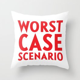 Worst Case Scenario Throw Pillow