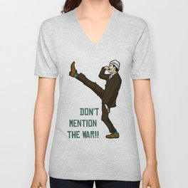 Don't Mention the War!! Unisex V-Neck