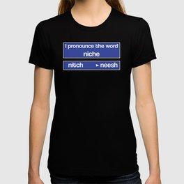 How To Pronounce Niche T-shirt