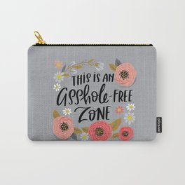 Pretty Swe*ry: This is an Asshole-free Zone Carry-All Pouch