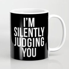 I'M SILENTLY JUDGING YOU (Black & White) Mug
