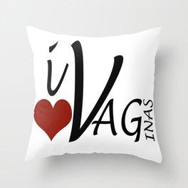i love vaginas Throw Pillow
