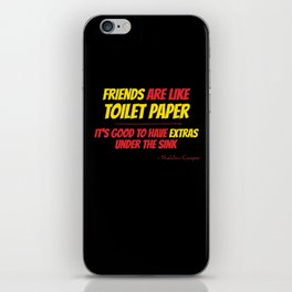 Friends are like toilet paper iPhone Skin