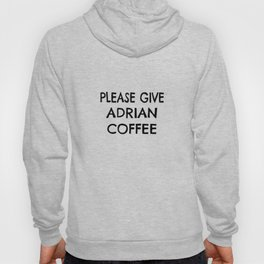 Personalized Coffee Drinker Gift for Adrian Hoody