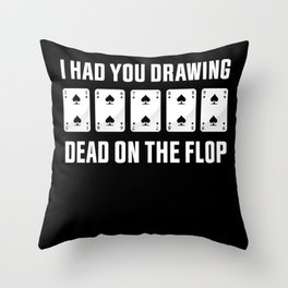 On the Flop | Funny Poker Gambling Gift Throw Pillow