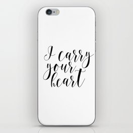 I carry your heart with me, I carry your heart print, Love Print,Above bed art iPhone Skin