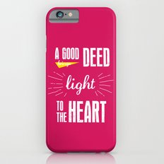 A Good Deed Brings Light to the Heart iPhone 6s Slim Case
