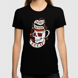 Swe*ry Ink: Death Before Decaf T-shirt