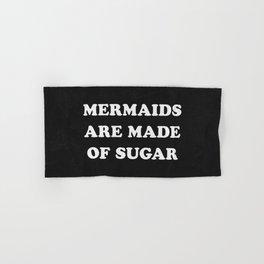 Mermaids Are Made of Sugar Hand & Bath Towel