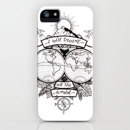 I will travel all the world iPhone Case