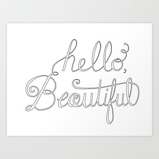 Hello beautiful quote hand-lettered Art Print