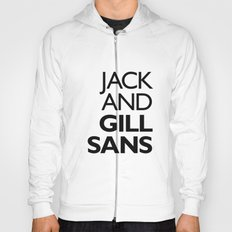 Jack and Gill Sans Hoody