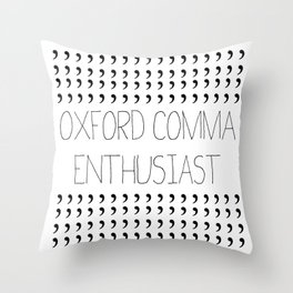 Oxford comma Enthusiast, Grammar Love, Writing, Writer Throw Pillow
