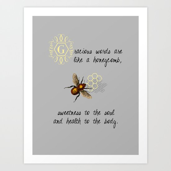 Gracious Words are Like a Honeycomb... Art Print