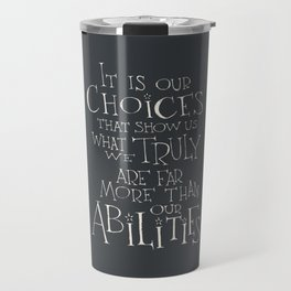 It is our choices Travel Mug