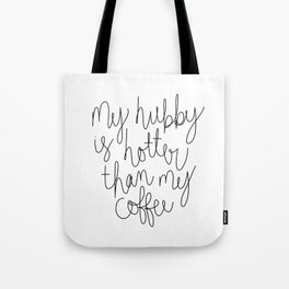 My Hubby is Hotter Tote Bag