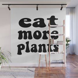Eat More Plants Black White Vegan Vegetarian Wall Mural