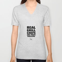 Real Grill Chefs are from Barcelona T-Shirt D9ar0 Unisex V-Neck