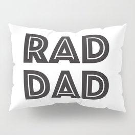 RAD DAD Pillow Sham