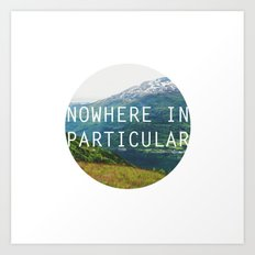 nowhere in particular Art Print