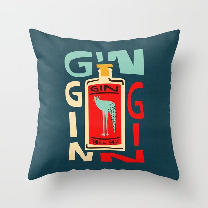Gin Gin Gin Throw Pillow