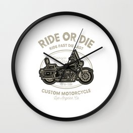 Ride Or Die Ride Fast Die Last - Motocross, Motobike, Motorbike Rider T Shirt Wall Clock