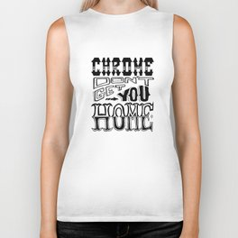 Chrome Don't Get You Home Biker Tank