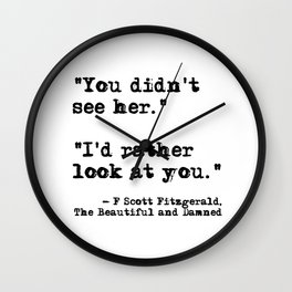 I'd rather look at you - Fitzgerald quote Wall Clock