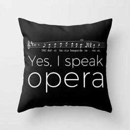 Yes, I speak opera (tenor) Throw Pillow