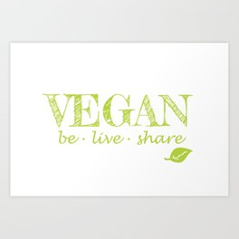 Vegan be live and share green letters Art Print