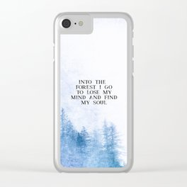 Into The Forest I Go Clear iPhone Case