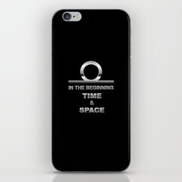 IN TH BEGINNING TIME AND SPACE iPhone Skin