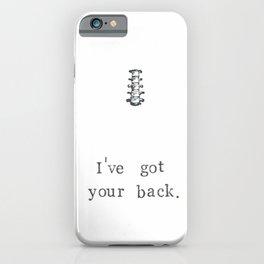 I've Got Your Back iPhone Case