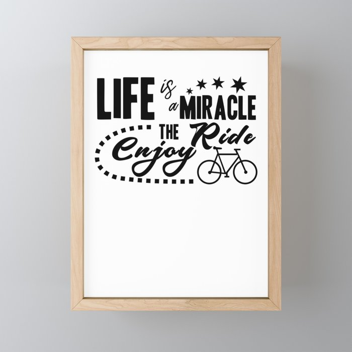 Life is miracle enjoy the ride Framed Mini Art Print