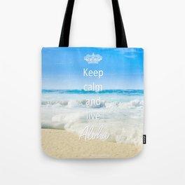 keep calm and live Aloha Tote Bag