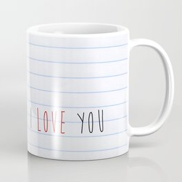 ...I Love you Coffee Mug