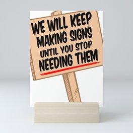 Keep Making Signs Mini Art Print