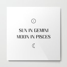 Gemini/Pisces Sun and Moon Signs Metal Print