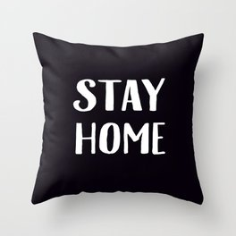 Stay Home - Black and White Throw Pillow