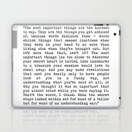 The Most Important Things Are The Hardest To Say Life Quote By Stephen King, Creative And Motivation Laptop & iPad Skin