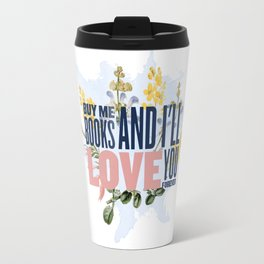 Buy me books! Travel Mug