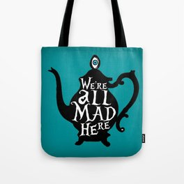 """""""We're all MAD here"""" - Alice in Wonderland - Teapot - 'Alice Blue' Tote Bag"""