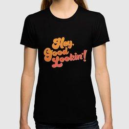 Hey, Good Lookin'! 01 T-shirt