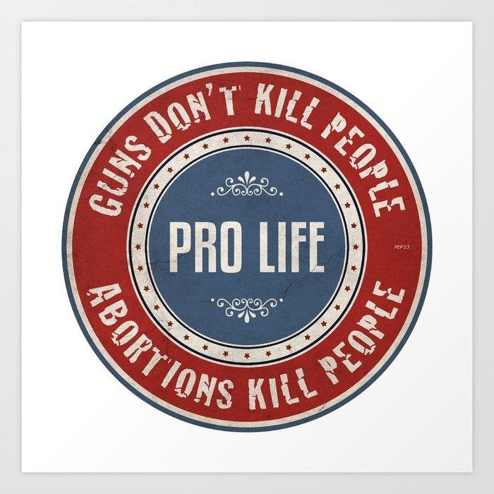 Abortions Kill People Art Print