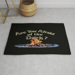 Question Is Are You Afraid Of The Dark Rug