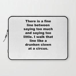 Walk That Line Like a Drunken Clown Laptop Sleeve